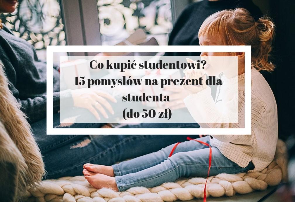 prezent dla studenta - 15 pomysłów na prezent dla studenta do 50 zł