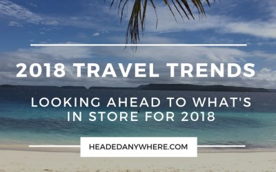 My Top 5 Travel Trends for 2018