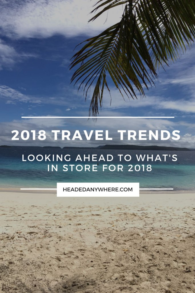 2018 Travel Trends