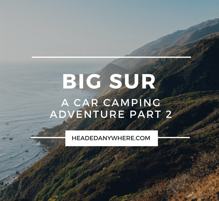 Car Camping Adventure in Big Sur Part 2