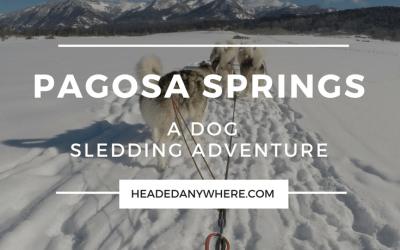 A Unique Mountatin Adventure – Dog Sledding in Pagosa Springs, Colorado