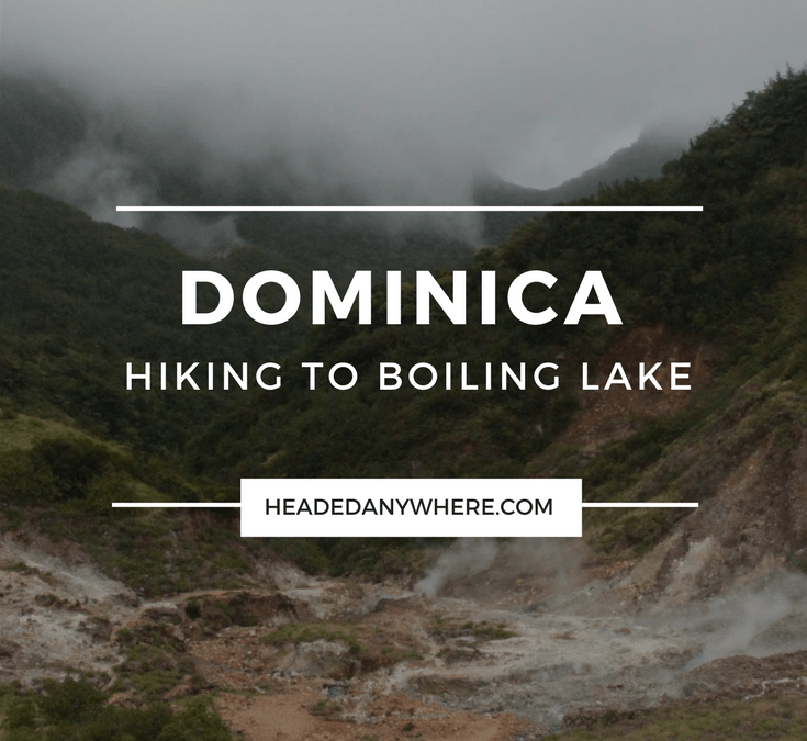 Hiking to Boiling Lake in Dominica