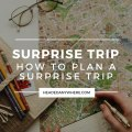 Desk with map, journal, and glasses with text overlay: Surprise Trip: How to plan a surprise trip