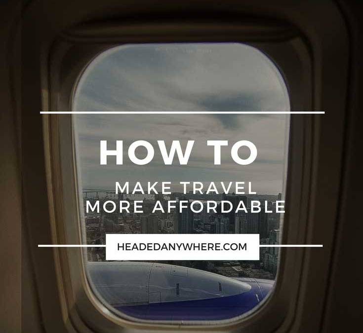 How to Make Travel More Affordable
