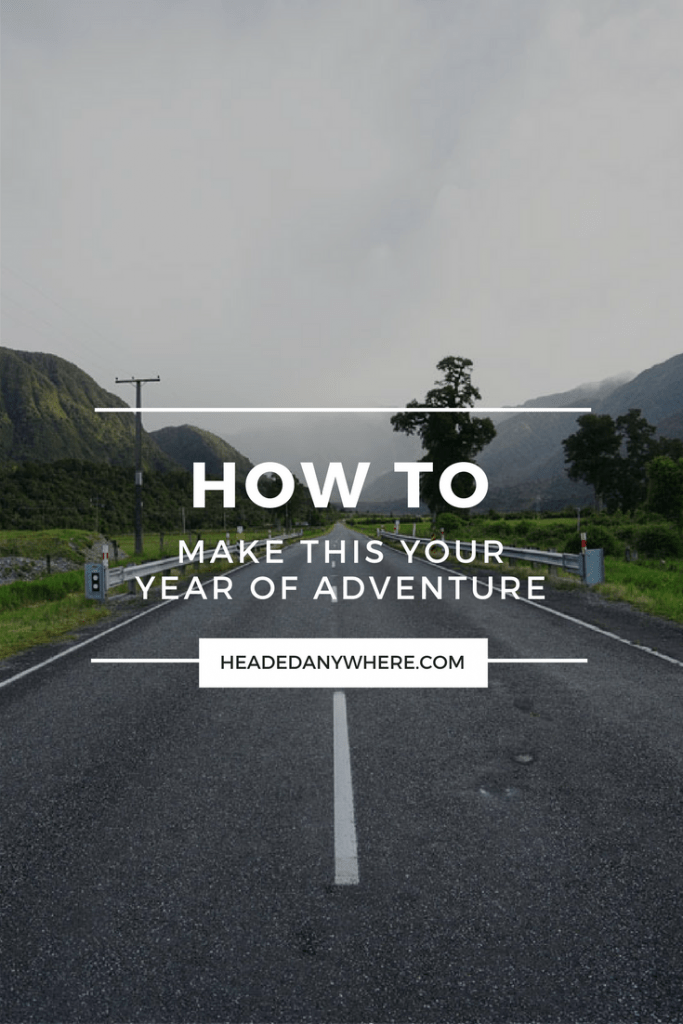 How to live adventurously, year of adventure