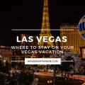 Las Vegas Where to Stay