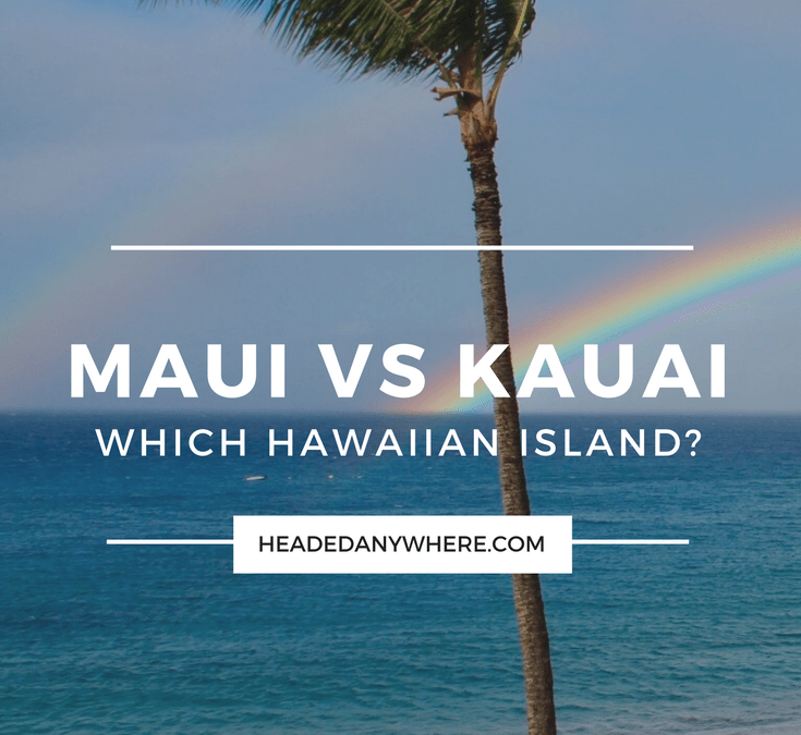 Which Hawaiian Island? Maui vs Kauai