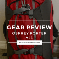 Osprey Porter 46L Review
