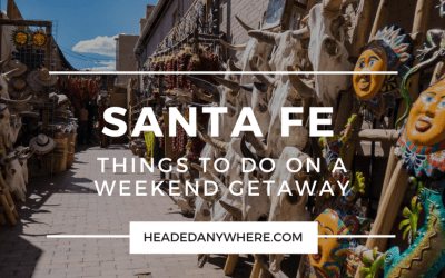 Weekend Getaway: Things to do in Santa Fe