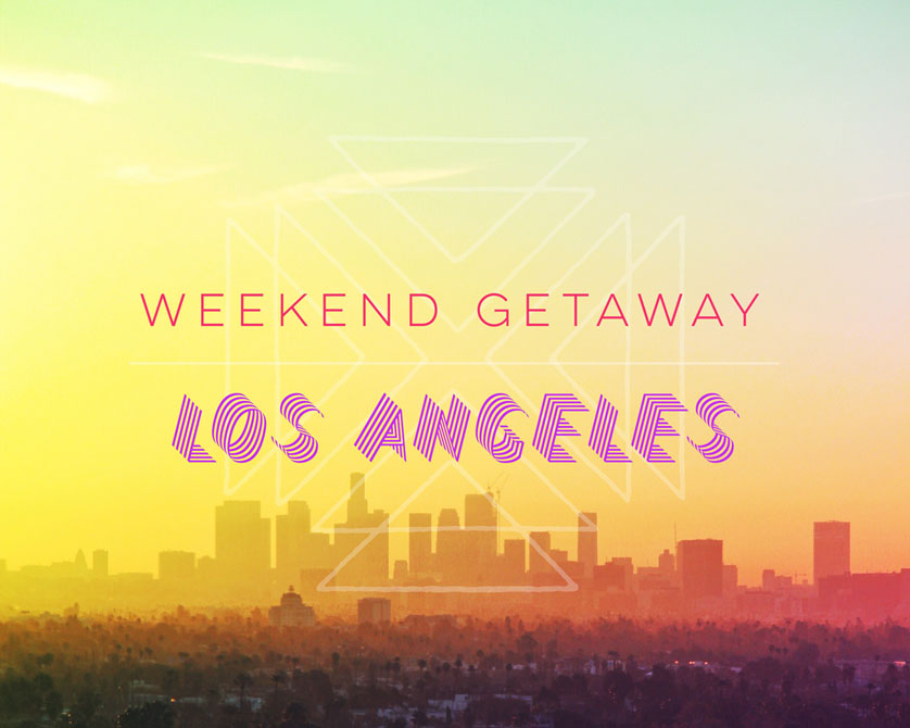 Los Angeles Skyline at Sunrise. Text: Weekend Getaway Los Angeles