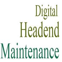 digital headend maintenance