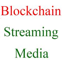 blockchain streaming media