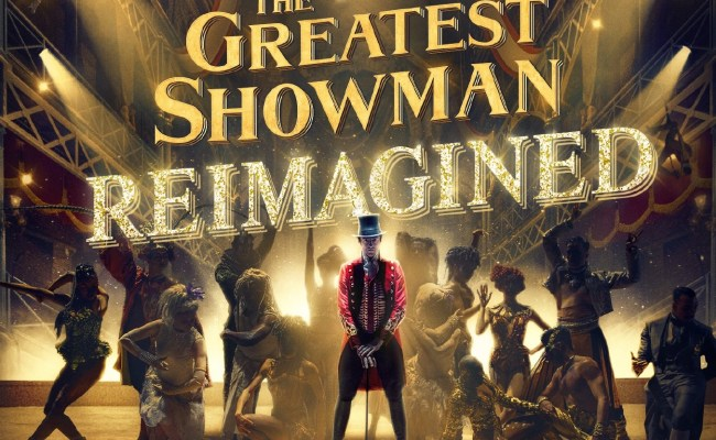The Greatest Showman Reimagined Reaches 1 On Us Itunes