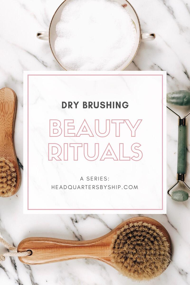 Beauty Rituals | Dry Brushing