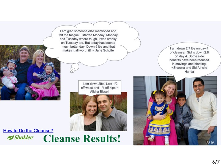 -Jane is down 5 pounds in 5 days!!---  -Alisha lost inches off her waist & hips & the 2nd time, she lost 7 pounds & Skeeter lost 9!--- -It helps when couples, like Shawna and Sid, do the cleanse together!