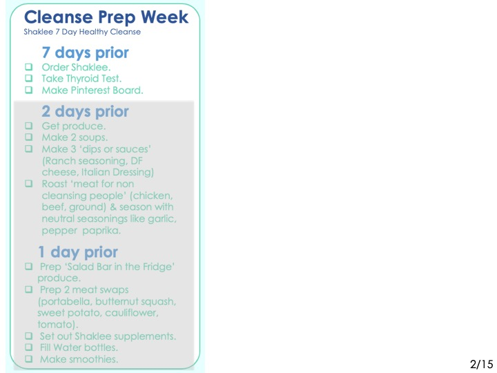 Cleanse Prep Week. & days prior to cleanse, order your shaklee.