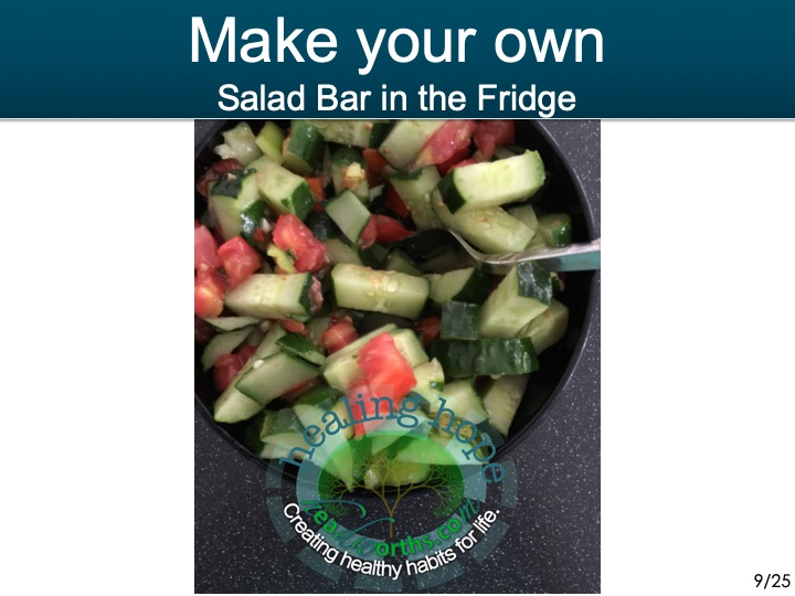 - -make your own Salad bar in the fridge
