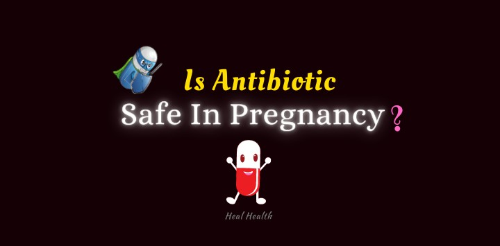 11+ Shocking Facts About @ Antibiotic Safety In Pregnancy ...