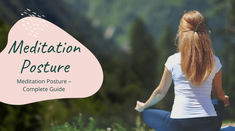 Meditation Posture – Complete Guide