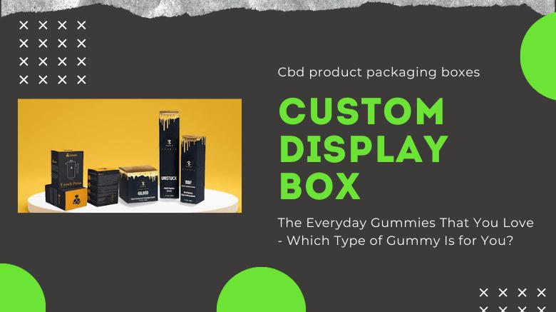 cbd gummies- custom display box