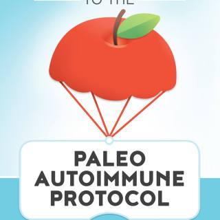 A Simple Guide to the Paleo Autoimmune Protocol: A Q&A with Eileen Laird + a Giveaway