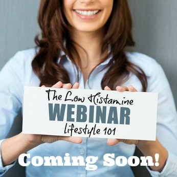 The Low Histamine Lifestyle 101 Webinar