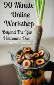 Beyond Low Histamine Diet Online Workshop