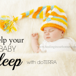 How To Get A Baby To Sleep With Essential Oils With Doterra