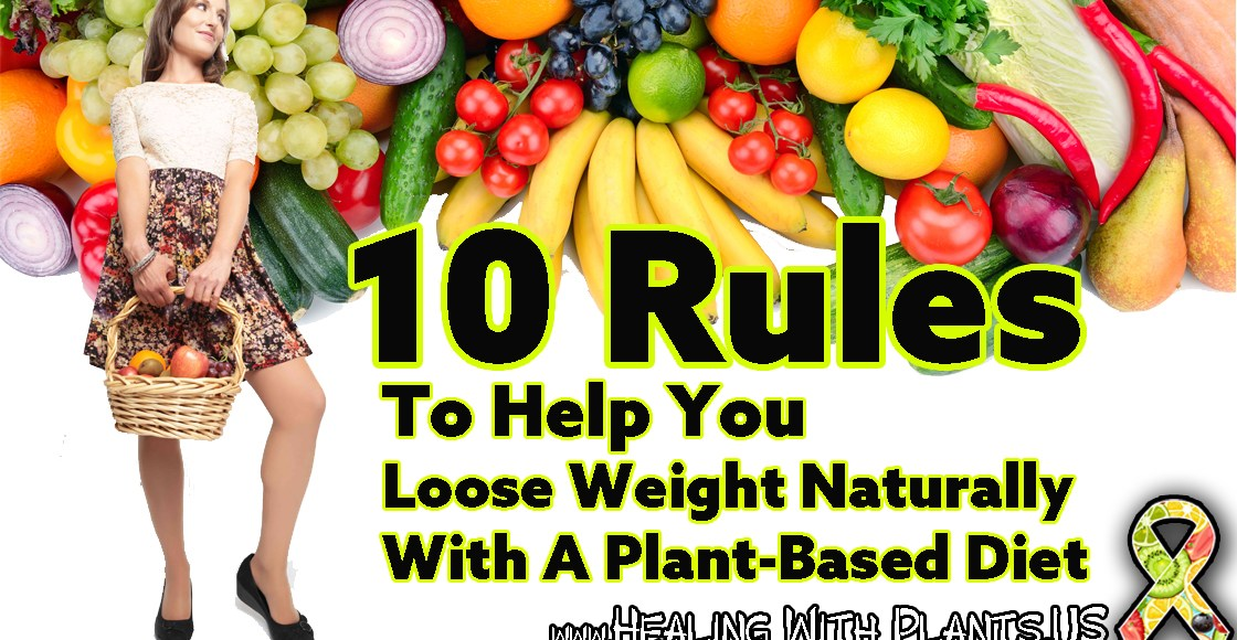 10 Rules to Help You Loose Weight Naturally With a Plant-Based Diet