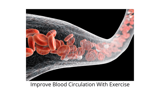 Improve Blood Circulation With Exercise