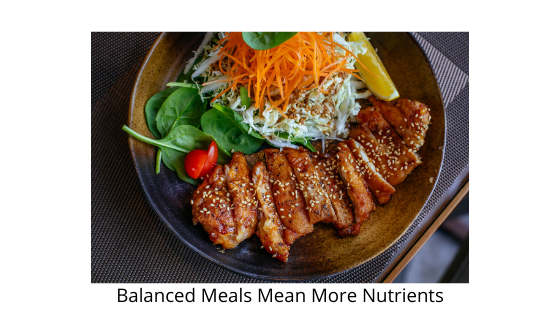 Balanced Meals Mean More Nutrients