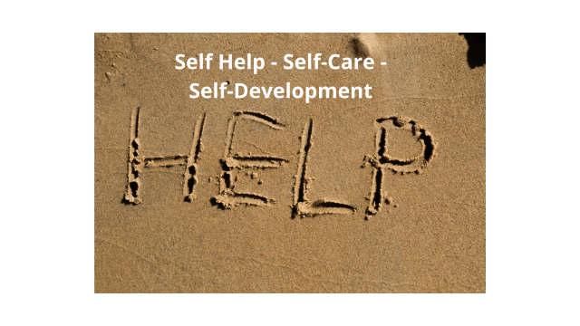 Self Help - Self-Care - Self-Development