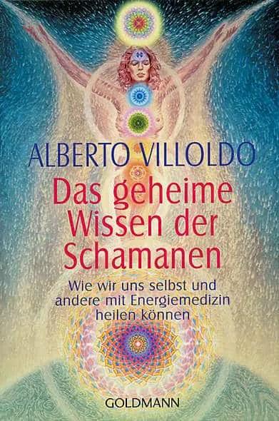 kostenlos downloaden Alberto Villoldo Das geheime Wissen der Schamanen