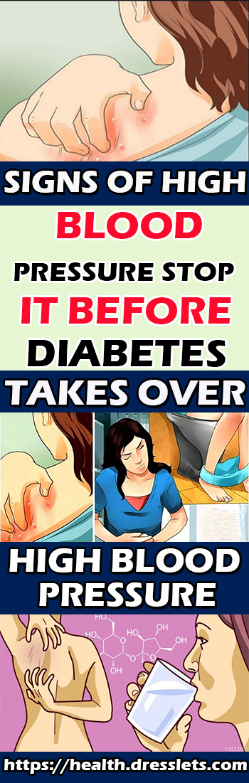 SIGNS OF HIGH BLOOD PRESSURE STOP IT BEFORE DIABETES TAKES OVER