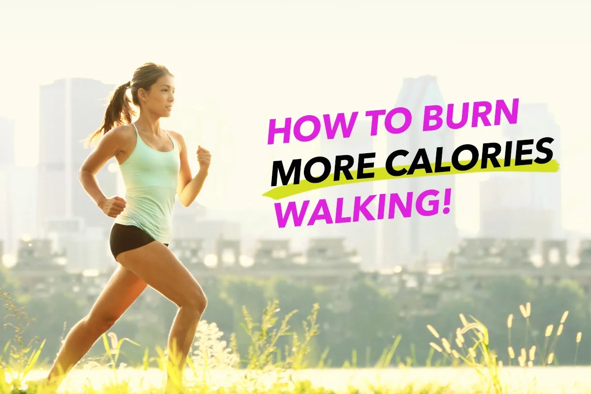 How to boost calories burnt walking and lose more weight