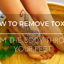 how-to-remove-toxins-from-the-body-through-the-feet