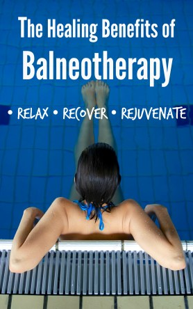 The healing benefits of balneotherapy