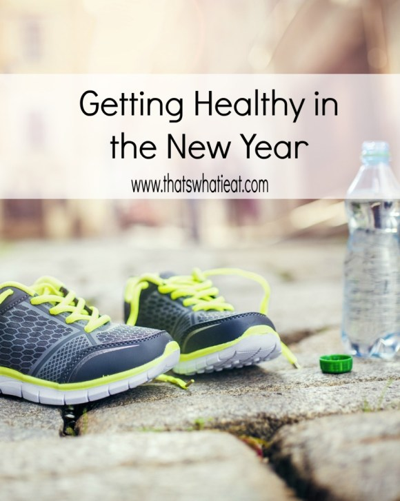 Getting Healthy in the New Year www.thatswhatieat.com
