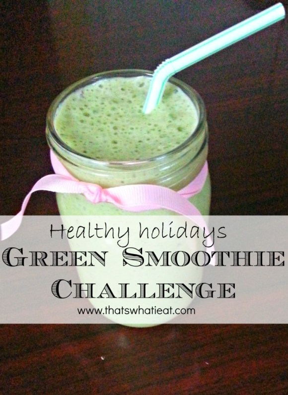 Healthy holidays green smoothie challenge www.thatswhatieat.com