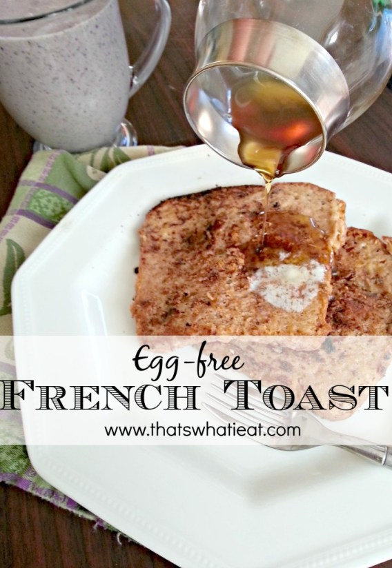 Egg free French toast www.thatswhatieat.com
