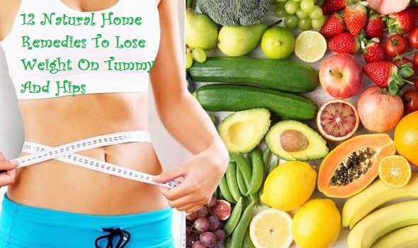12 Natural Home Remedies To Lose Weight On Tummy And Hips