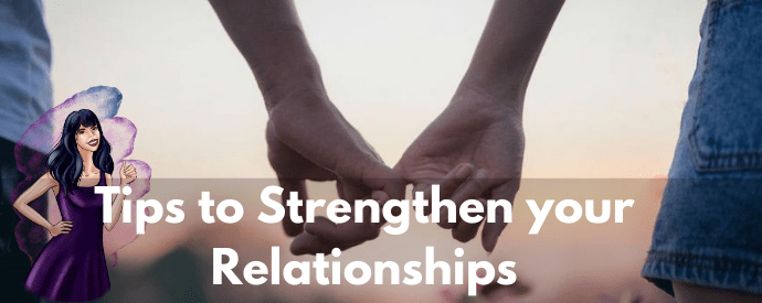 Tips to Strengthen your Relationships