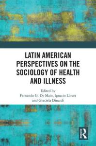 Latin American Perspectives on the Sociology of Health and Illness