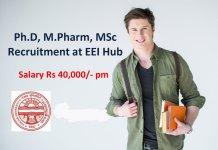 EEI Hub Salary Rs 40000 pm PhD MPharm MSc Recruitment