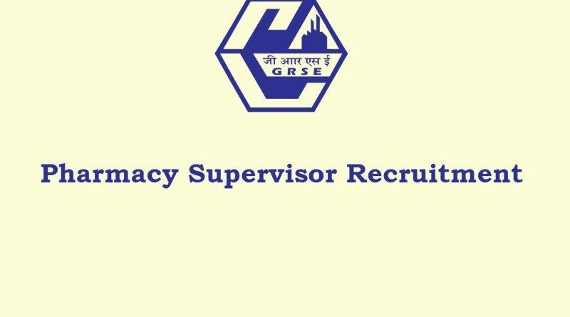 GRSE Govt of India Undertaking Recruitment for Pharmacy Supervisor 04 posts
