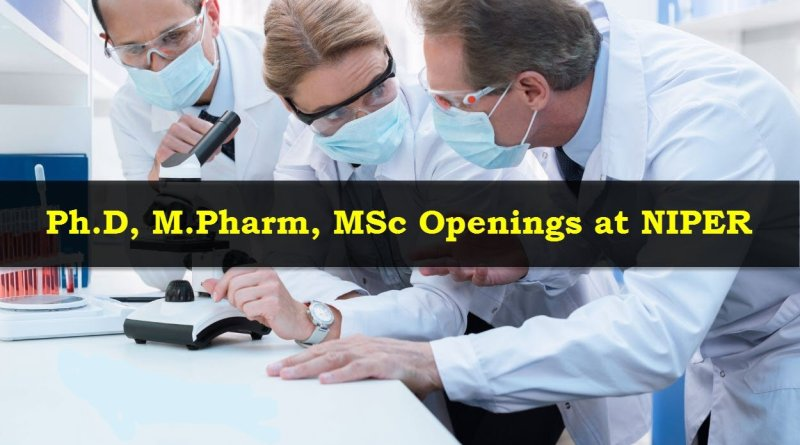 NIPER PhD MPharm MSc Openings