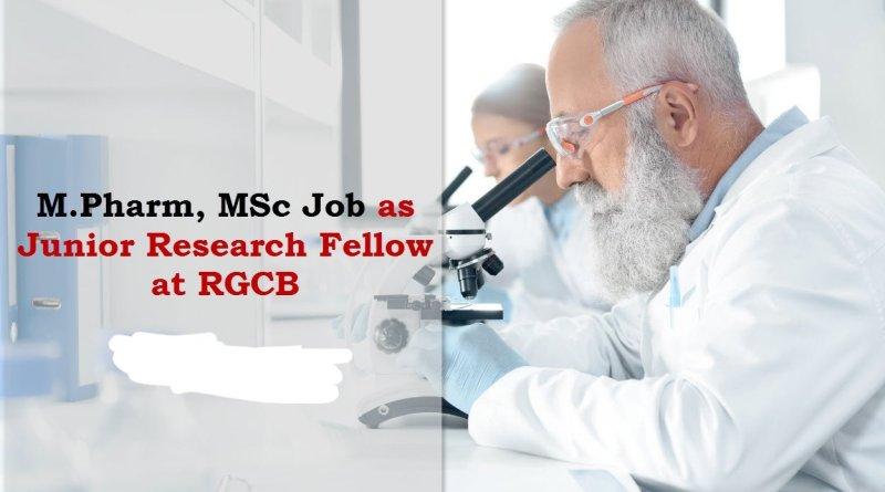 RGCB Career for MPharm MSc as Junior Research Fellow