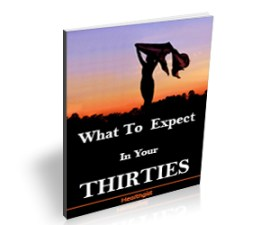 What to expect in your Thirties