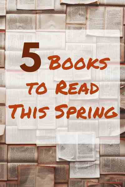 5 Great Books to Read This Spring