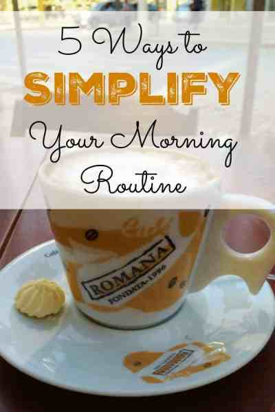 5 Ways to Simplify Your Morning Routine